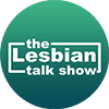 the-lesbian-talk-show-round-logo-100-x-100 (1)